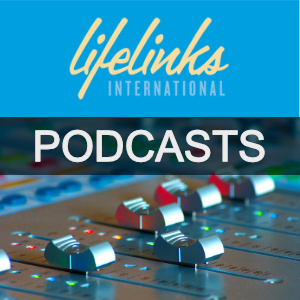 Lifelinks Podcasts